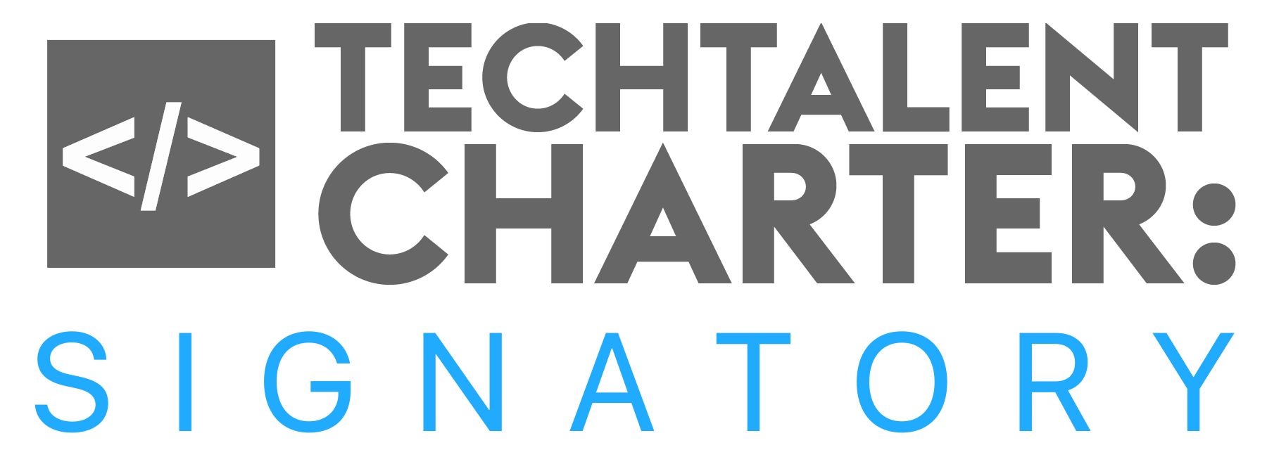 We're a signatory to the Tech Talent Charter